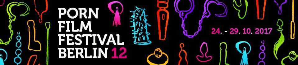 12. Pornfilmfestival Berlin 2017, 24.-29.10.2016